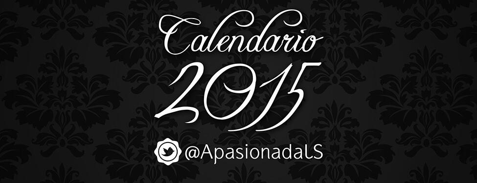Calendario de Apasionada 2015. Descargatelo GRATIS